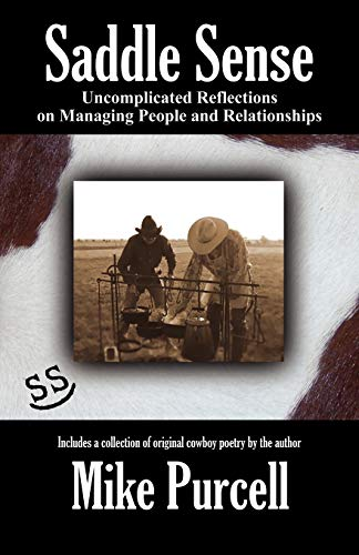 Saddle Sense: Uncomplicated Reflections on Managing People and Relationships: Mike Purcell