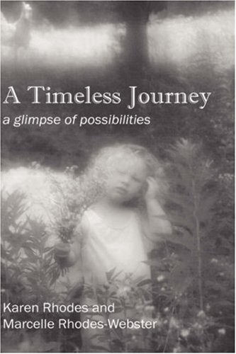 A Timeless Journey: a glimpse of possibilities: Karen Rhodes