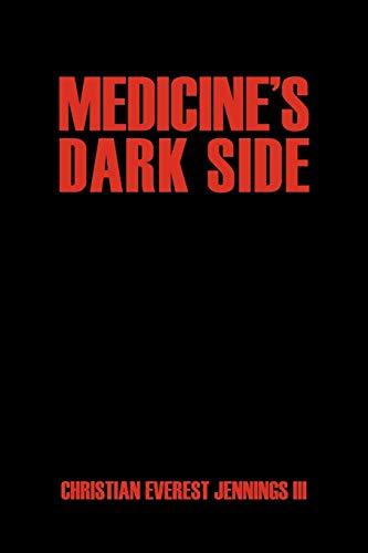 9781432710194: Medicine's Dark Side