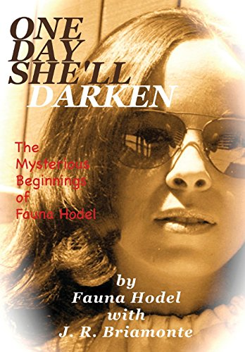 9781432710361: One Day She'll Darken: The Mysterious Beginnings of Fauna Hodel