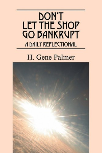 Dont Let the S.H.O.P Go Bankrupt: A Daily Reflectional: H Gene Palmer