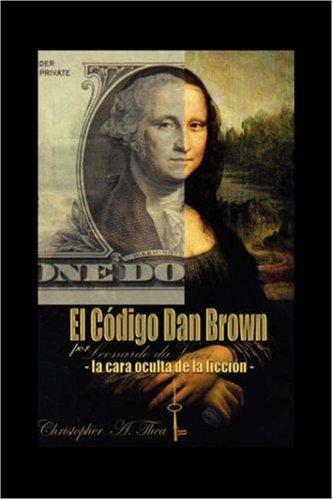9781432710514: EL CÓDIGO DAN BROWN por Leonardo da Vinci -La cara oculta de la ficcion (Spanish Edition)