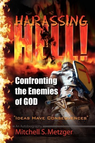 9781432710927: Harassing Hell: Confronting the Enemies of God