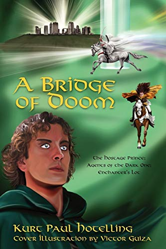 9781432711443: A Bridge of Doom: The Hostage Prince; Agents of the Dark One; Enchanter's Lot