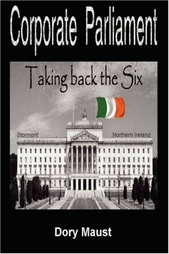 9781432712952: Corporate Parliament: Taking Back the Six