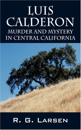 9781432713232: Luis Calderon: Murder and Mystery in Central California