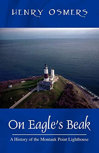 9781432713461: On Eagle's Beak: A History of the Montauk Point Lighthouse
