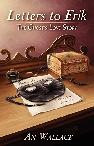 Letters to Erik: The Ghost's Love Story: Wallace, An