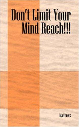 Dont Limit Your Mind Reach: Matthews