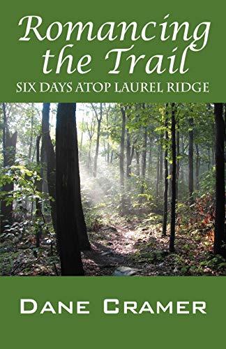9781432714147: Romancing the Trail: Six Days Atop Laurel Ridge