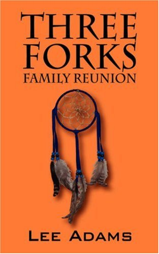 THREE FORKS Family Reunion: Lee Adams