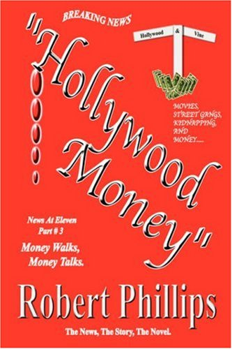 Part # 3 Hollywood Money: Money Walks, Money Talks (1432715844) by Phillips, Robert