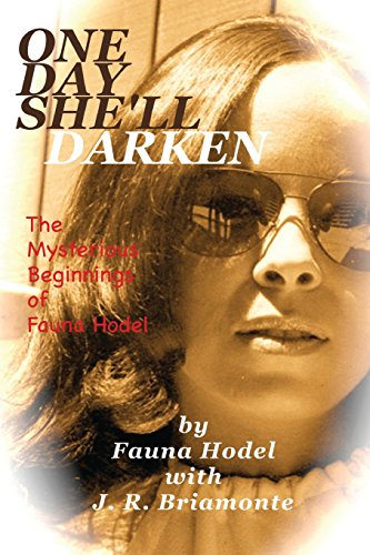 9781432716561: One Day She'll Darken: The Mysterious Beginnings of Fauna Hodel