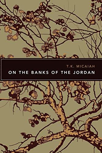 On the Banks of the Jordan: T K Micaiah