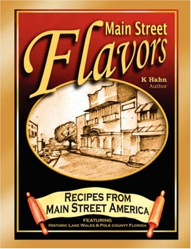 Main Street Flavors: Flavors from Main Street: Hahn, K.