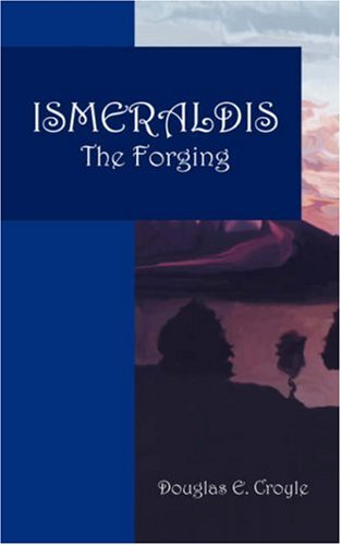 9781432718305: Ismeraldis: The Forging