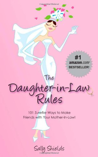 9781432718374: The Daughter-in-Law Rules: 101 Surefire Ways to Make Friends with Your Mother-In-Law!