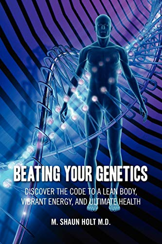 9781432718800: Beating Your Genetics: Discover the Code to a Lean Body, Vibrant Energy, and Ultimate Health