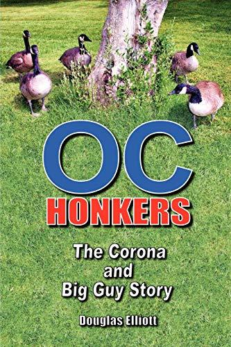 9781432719470: OC Honkers: The Corona and Big Guy Story