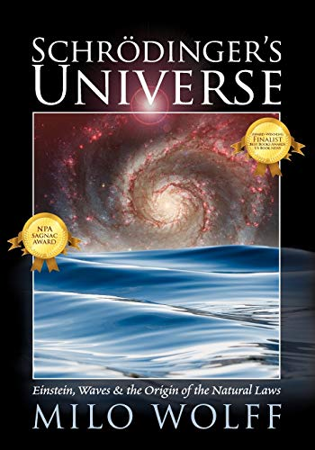 9781432719791: Schroedinger's Universe and the Origin of the Natural Laws