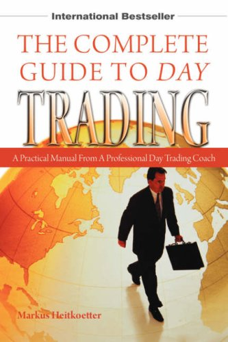 9781432721176: The Complete Guide to Day Trading: A Practical Manual From a Professional Day Trading Coach: The Rules and Ramblings of a Professional Day Trader