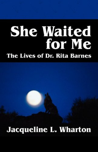 9781432721756: She Waited for Me: The Lives of Dr. Rita Barnes