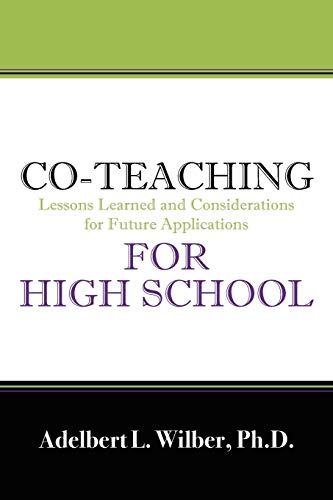 9781432721930: Co-Teaching for High School: Lessons Learned and Considerations for Future Applications