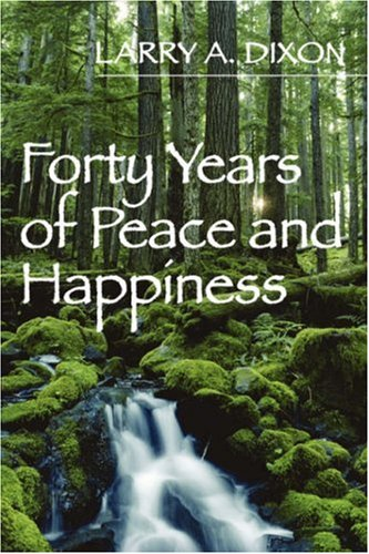 Forty Years of Peace and Happiness: Larry A. Dixon