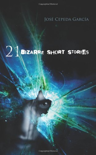 9781432722210: 21 Bizarre Short Stories