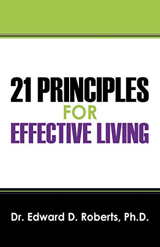 9781432722708: 21 Principles for Effective Living