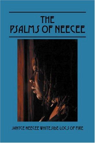 The Psalms of NeeCee: JaNyce NeeCee Whiteside Locs of Fire