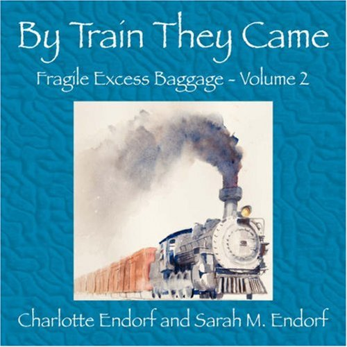 9781432723071: By Train They Came (Fragile Excess Baggage)