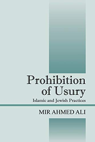 Prohibition of Usury: Islamic and Jewish Practices: Mir Ahmed Ali