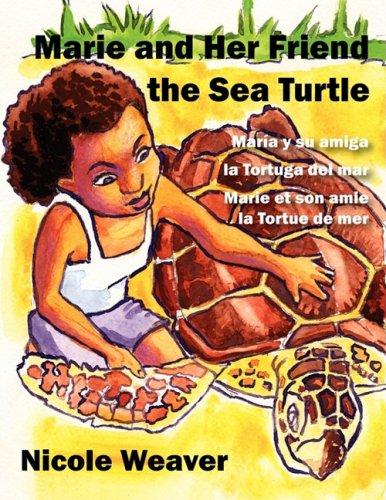 9781432723774: Marie and her Friend the Sea Turtle/María y su amiga la Tortuga del mar/Marie et son amie la Tortue de mer: One book written in English/Spanish/French