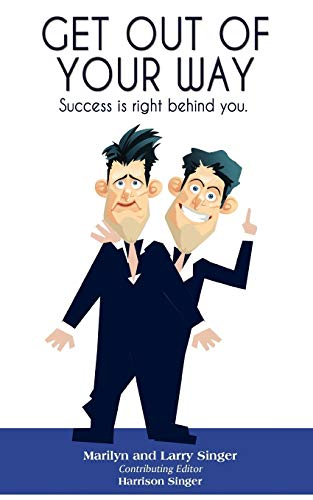 9781432723897: Get Out of Your Way: Success is right behind you.