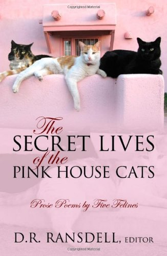 9781432724658: The Secret Lives of the Pink House Cats: Prose Poems by Five Felines