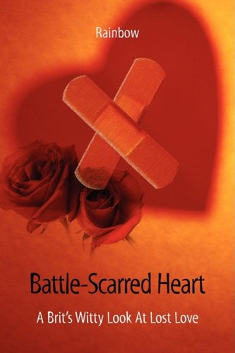 Battle-Scarred Heart - A Brits Witty Look at Lost Love: Rainbow