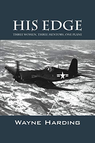 His Edge: Three Women, Three Mentors, One Plane: Harding, Wayne