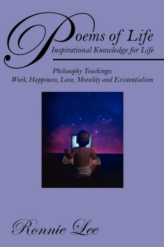 9781432725426: Poems Of Life - Inspirational Knowledge for Life: Philosophy Teachings-Work, Happiness, Love, Morality and Existentialism