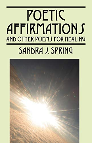 9781432725518: Poetic Affirmations: and other poems for healing