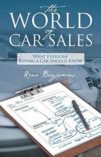 The World of Car Sales: What Everyone: Rene Benjamins
