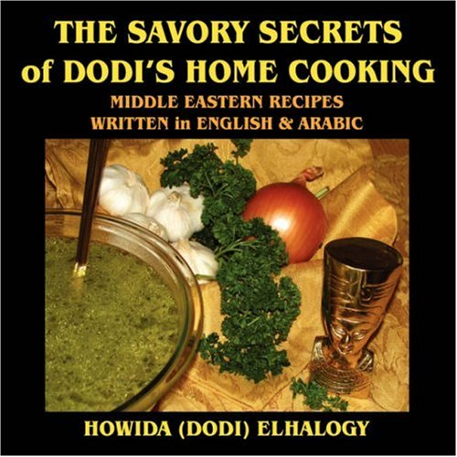 9781432725570: The Savory Secrets of Dodi's Home Cooking (English and Arabic Edition)