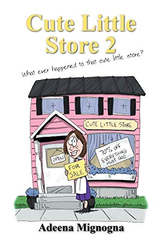 9781432725686: Cute Little Store 2: What ever happened to that cute little store?