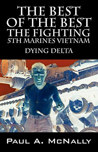 9781432726096: The Best of the Best the Fighting 5th Marines Vietnam: Dying Delta