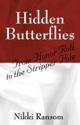 9781432726362: Hidden Butterflies: From Honor Roll to the Stripper Pole