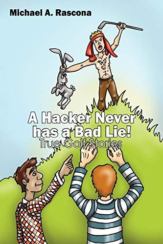 9781432727970: A Hacker Never has a Bad Lie!: True Golf Stories