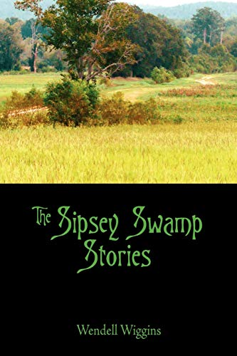 The Sipsey Swamp Stories: Wendell Wiggins
