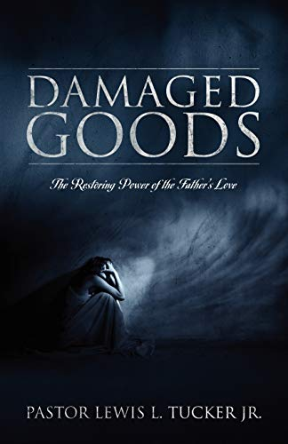 9781432728724: Damaged Goods: The Restoring Power of the Father's Love