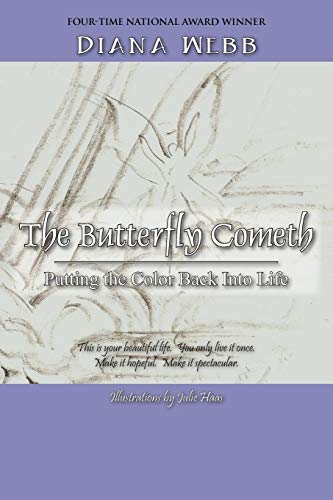 9781432728977: The Butterfly Cometh: Putting the Color Back Into Life