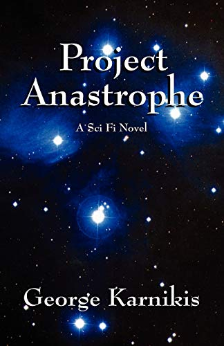 Project Anastrophe: A Sci Fi Novel: George Karnikis